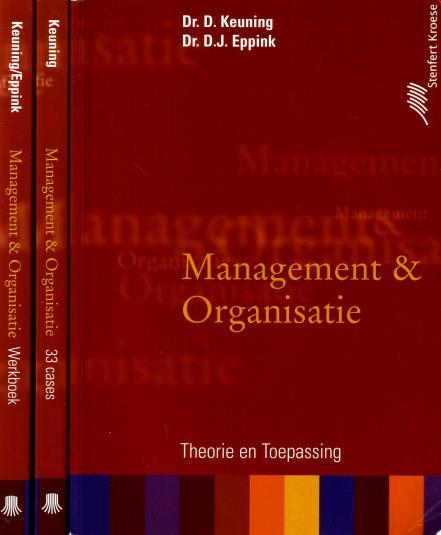 KEUNING, D., D.J. EPPINK, - Management & organisatie. (Theorie en toepassing/ Werkboek/33 cases) [7e druk; 3 delen compleet]